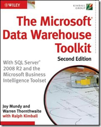 The Microsoft Data Warehouse Toolkit, 2nd Edition: With SQL Server 2008 R2 and the Microsoft Business Intelligence Toolset