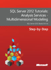 (FREE E-Book) SQL Server 2012 Tutorials: Analysis Services - Multidimensional Modeling