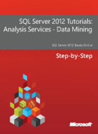 (FREE E-Book) SQL Server 2012 Tutorials: Analysis Services - Data Mining